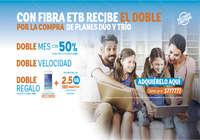 Con fibra ETB recibe el doble por la compra de planes dúo y trío