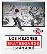 Ofertas de On Board, Los mejores Skateboards están aquí