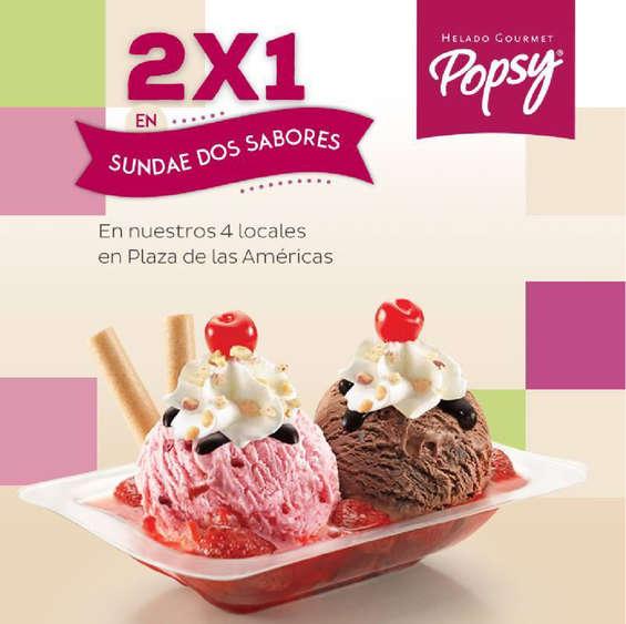 Ofertas de Helados Popsy, 2X1 en sundae dos sabores