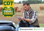 Ofertas de Banco Agrario de Colombia, Abriendo o renovando un CDT tienes todas las de ganar